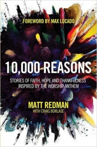 10 000 reasons - Stories of Faith, Hope, and Thankfulness Inspired by the Worship Anthem